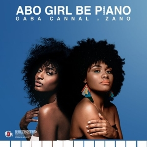 Gaba Cannal - Abo Girl Be Piano ft. Zano
